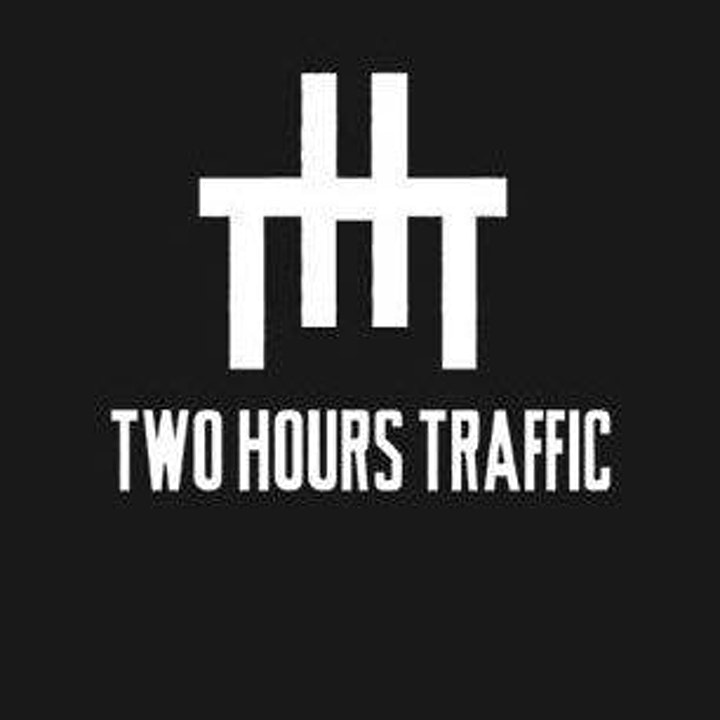Two Hours Traffic - February 25th - $40 SOLD OUT image