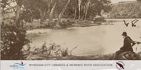 The Werribee River -  its History, Conservation and Wildlife tickets
