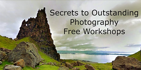 Secrets To Outstanding Photography - Free Online Workshop tickets
