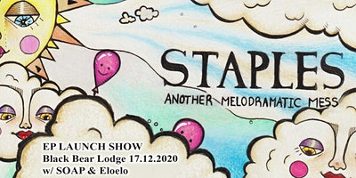 Staples 'Another Melodramatic Mess' EP Launch
