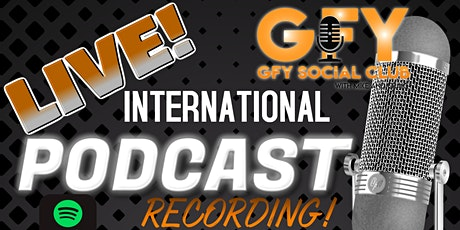 GFY Social Club LIVE Podcast Recording & Variety Show tickets
