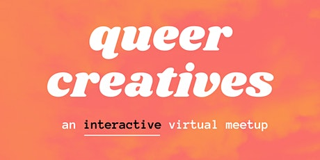 Queer Creatives Meetup - An Interactive Virtual Event tickets
