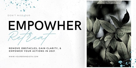 The EmpowHER Retreat: Remove Obstacles, Gain Clarity, & Empower Actions tickets