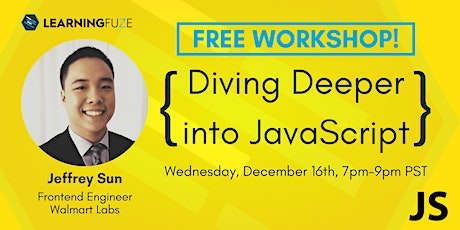 FREE Workshop! Diving Deeper into JavaScript with Jeffrey Sun tickets