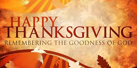 Happy Thanksgiving - Remembering the Goodness of God tickets