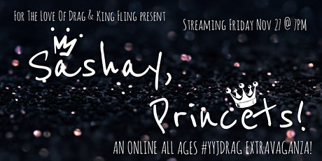 Sashay, Princets! VI : An Online All Ages #yyjdrag Extravaganza tickets