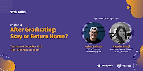 After Graduating: Stay or Return Home? - 11th Talks Ep.09 tickets