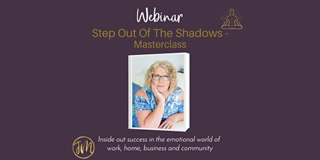 Step Out Of The Shadows - Masterclass tickets
