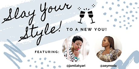 Fashion Event: Slay Your Style To a New You! tickets