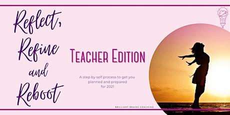 Reflect, Refine and Reboot - Teacher Edition tickets