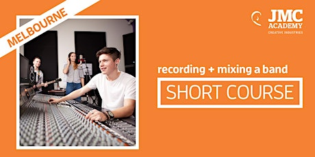 Recording + Mixing a Band Short Course (JMC Melbourne) tickets