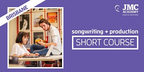 Songwriting + Production Short Course (JMC Brisbane) tickets