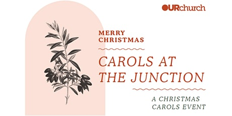 Carols at the Junction - Wednesday tickets