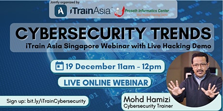Cybersecurity Trends: iTrain Asia Singapore Webinar with Live Hacking Demo tickets