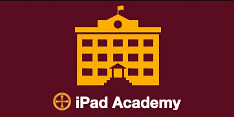 SESSION 1 - MCC iPad Academy LAUNCH tickets