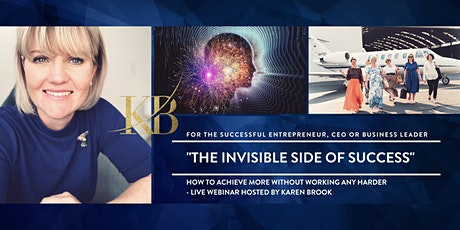 The Invisible Side of Success: How to Achieve More Without Working Harder tickets
