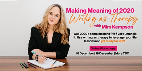 Writing as Therapy: Making Meaning of 2020 - Wednesday 16 December tickets