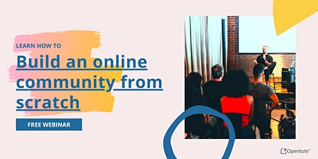 Learn how to build an online community from scratch tickets