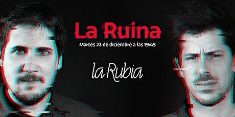 La Ruina (Episodio 25) tickets