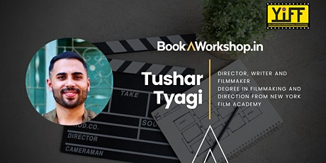 5-Day Live Workshop On Filmmaking With Tushar Tyagi tickets