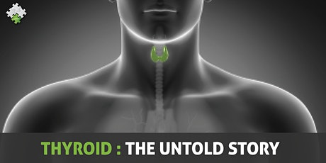 The Untold Story for Thyroid Issues and Adrenal Fatigue-Online Event tickets