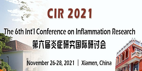 The 6th Int'l Conference on Inflammation Research (CIR 2021) tickets