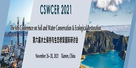 The 6th Conference on Soil and Water Conservation & Ecological Restoration tickets