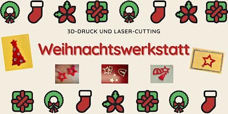 FabLabKids: Weihnachtswerkstatt - 3D-Druck und Lasercutting Tickets