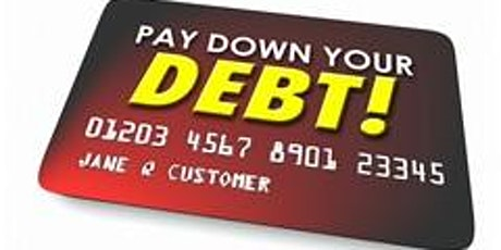 PAY OFF  DEBTS FASTER SAVING LOTS OF $$$$ USING A SYSTEMATIC APPROACH! tickets