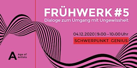 Frühwerk #5 - Schwerpunkt Genius Tickets