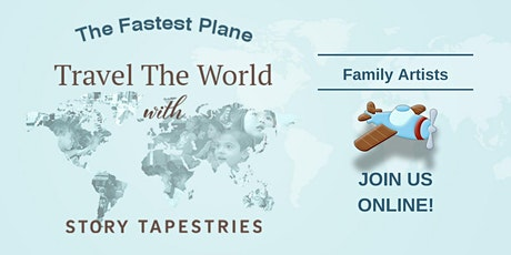 The Fastest Plane: Travel the World with Story Tapestries' Family Artists tickets