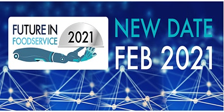 Future in Foodservice 2021 | Onwards with Confidence - Hybrid Event tickets