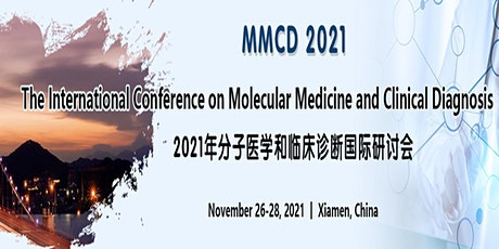 The International Conference on Molecular Medicine and Clinical Diagnosis tickets