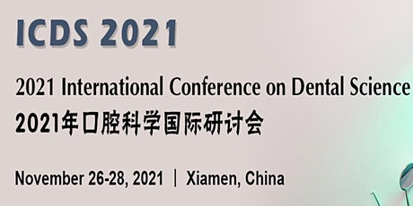 2021 International Conference on Dental Science (ICDS 2021) tickets
