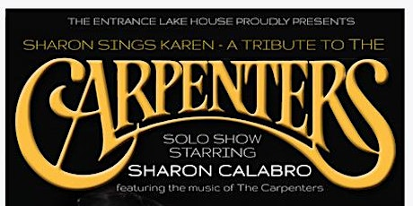 A Tribute to the Carpenters - Sharon Sings Karen tickets