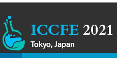 2021 7th International Conference on Chemical and Food Engineering-ICCFE