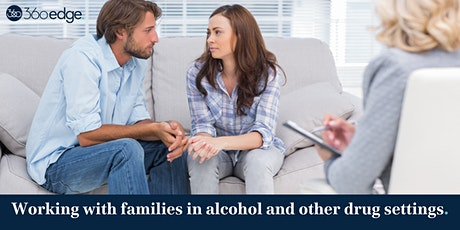 Working with families in alcohol and other drug settings (online) tickets