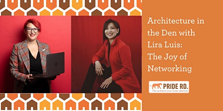 Architecture in the Den with Lira Luis:  The Joy of Networking tickets