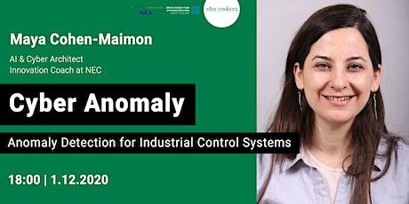 Cyber Anomaly - Maya Cohen Maimon & she codes; | 1.12.20 tickets
