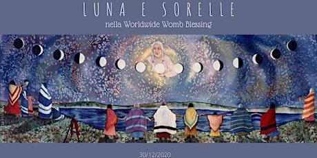 Luna e Sorelle nella Worldwide Womb Blessing biglietti