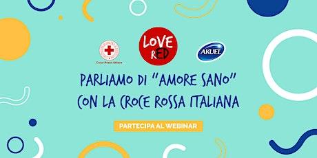 """Webinar - LoveRED: parliamo di """"amore sano"""" con la Croce Rossa Italiana biglietti"""