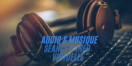 Séance d'information virtuelle - Audio & Musique billets