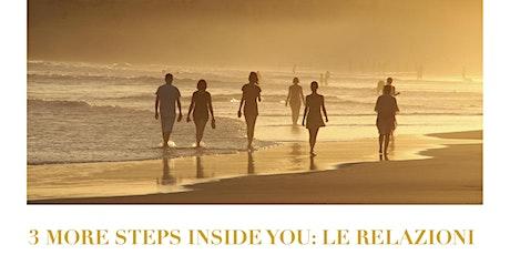 3  MORE STEPS INSIDE YOU: LE RELAZIONI biglietti