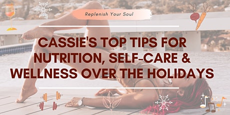 Cassie's Top Tips For Nutrition, Self-Care & Wellness Over The Holidays tickets