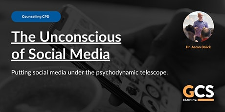 The Unconscious of Social Media with Dr. Aaron Balick (Counselling CPD) tickets