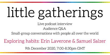 Little Gatherings: Exploring habits with Erin Laverone & Samuel Salzer tickets