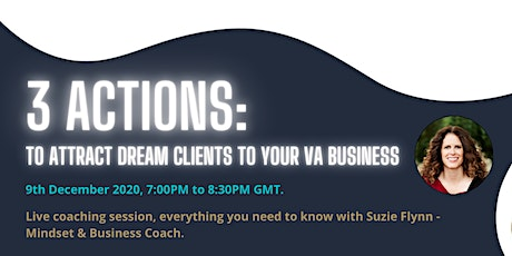 3 Actions: To attract dream clients to your VA business tickets