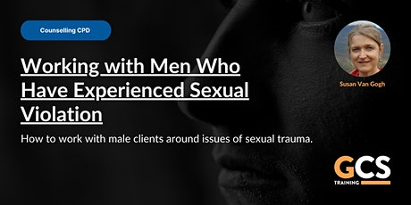 Working with Men Who Have Experienced Sexual Violation (Live CPD) tickets