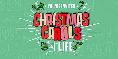 Christmas Carols At LIFE tickets