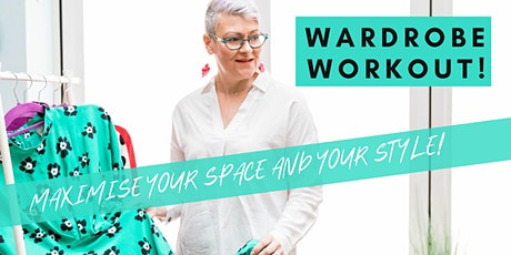 Wardrobe Workout - maximise your space and your style! tickets